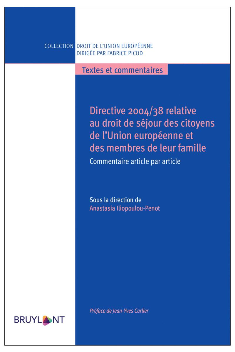 Directive 2004/38 relative au droit de séjour des citoyens de l'Union européenne et des membres de leur famille. Commentaire article par article