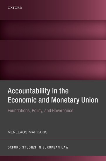 Accountability in the Economic and Monetary Union: Foundations, Policy, and Governance