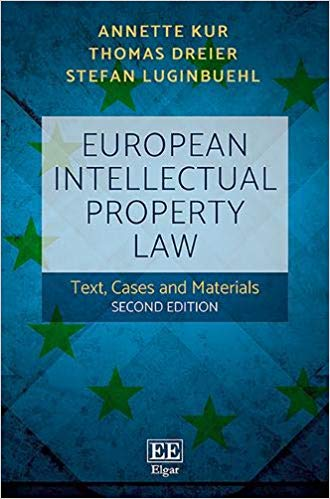 European Intellectual Property Law: Text, Cases and Materials (2nd ed)