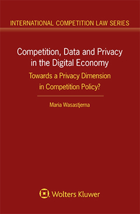 Competition, Data and Privacy in the Digital Economy: Towards a Privacy Dimension in Competition Policy?