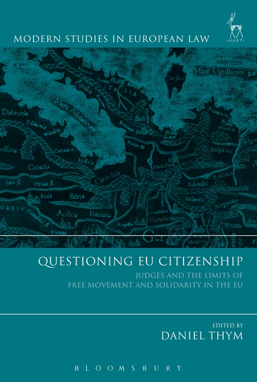 Questioning EU Citizenship: Judges and the Limits of Free Movement and Solidarity in the EU