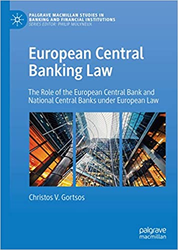 European Central Banking Law: The role of the European Central Bank and the National Central Banks under European Law