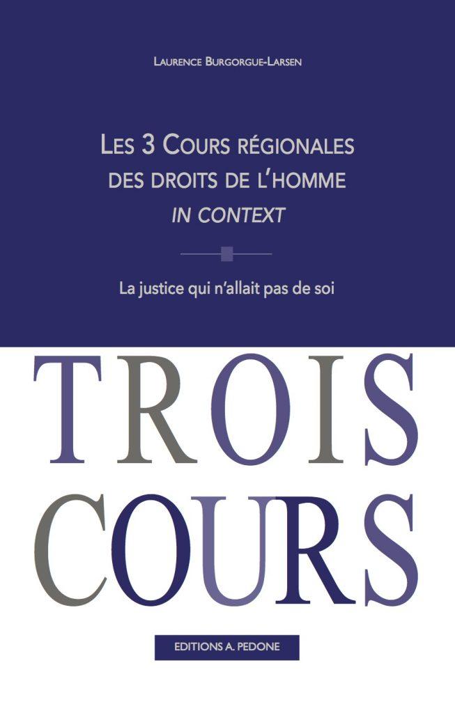 Les 3 Cours régionales des droits de l'homme in context. La justice qui n'allait pas de soi
