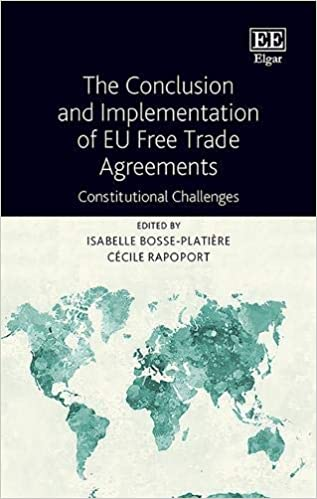 The Conclusion and Implementation of EU Free Trade Agreements: Constitutional Challenges