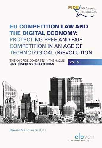 """FIDE Publication: """"EU Competition Law and the Digital Economy: Protecting Free and Fair Competition in an Age of Technological (R)evolution"""""""