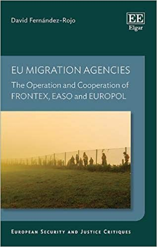 EU Migration Agencies: The Operation and Cooperation of Frontex, EASO, and Europol