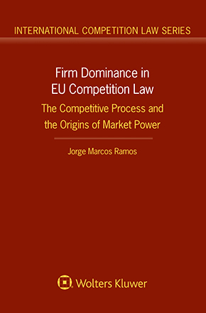 Firm dominance in EU Competition Law: the competitive process and the origins of market power
